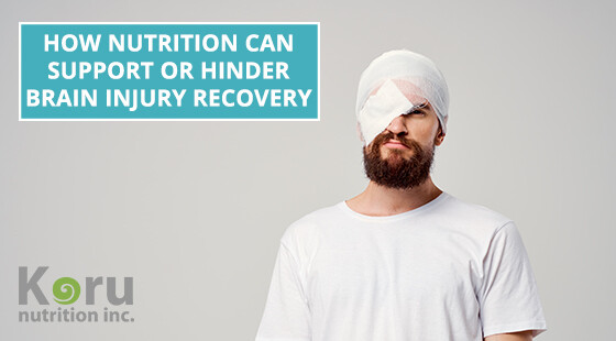 How Nutrition Can Support or Hinder Brain Injury Recovery